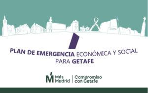Plan de emergencia económica y social de Más Madrid Compromiso con Getafe
